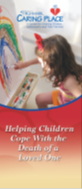 Helping Children Cope with the Death of a Loved One brochure